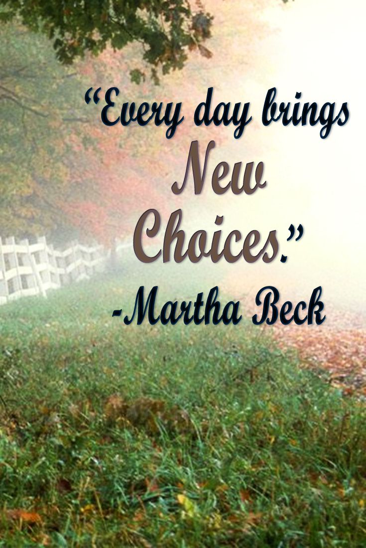 Image result for everyday brings new choices quote