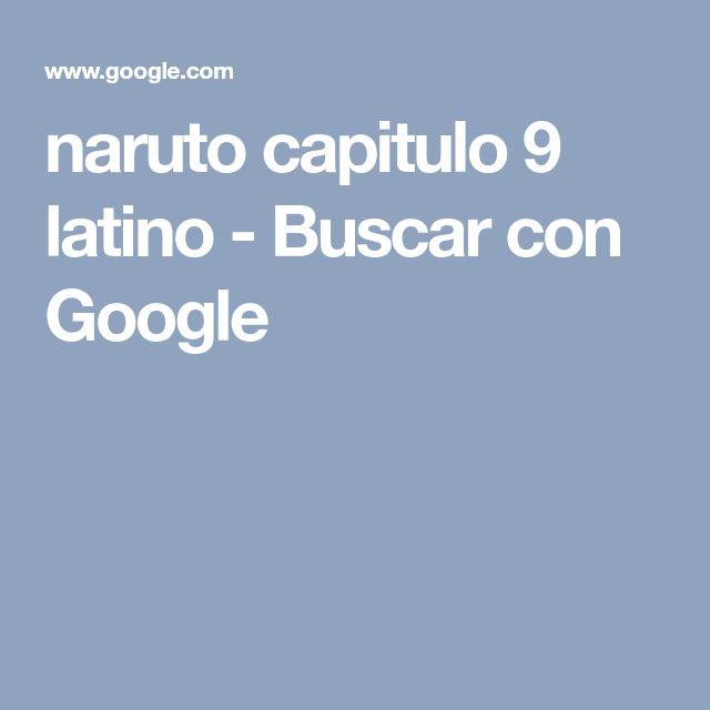 naruto capitulo 9 latino - Buscar con Google