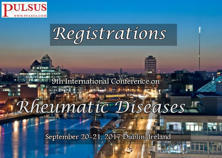 9th International Conference on Rheumatic Diseases  September 20-21, 2017 Dublin, Ireland for online registration visit: http://rheumatologycongress.cmesociety.com/abstract-submiss… Registration closes on: May 10th