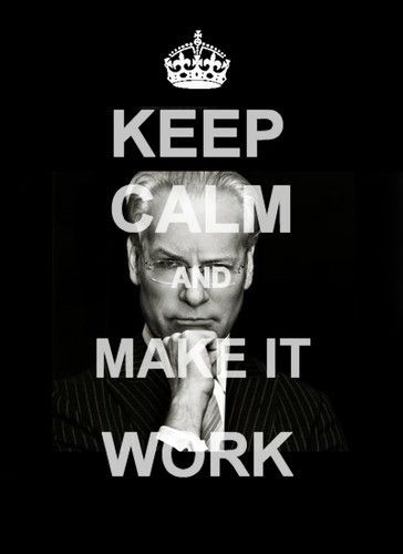 Keep Calm and MAKE IT WORK :-) I need this for my