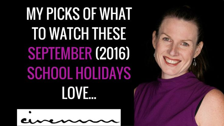 My Movie Picks for the September School Holidays (2016) by The Cinemum