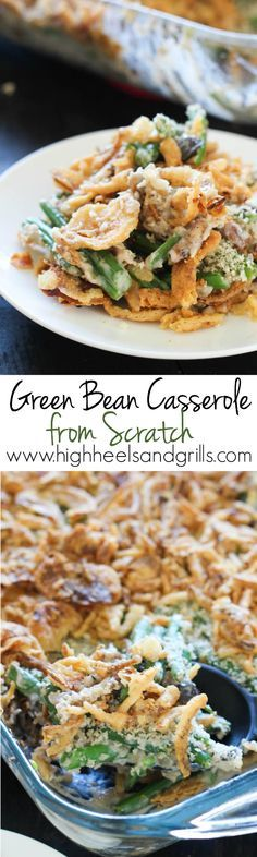 Green Bean Casserole from Scratch. I haven't found a Green Bean Casserole that I like more! And you'd be surprised how easy it is to make from scratch. http://www.highheelsandgrills.com/green-bean-casserole-from-scratch