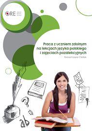 Praca z uczniem zdolnym na lekcjach języka polskiego i zajęciach pozalekcyjnych.