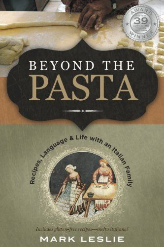 Beyond The Pasta; Recipes, Language and Life with an Italian Family by Mark Donovan Leslie, http://www.amazon.com/dp/B004Z2KDLK/ref=cm_sw_r_pi_dp_Q.wTtb1N2ZQJJ