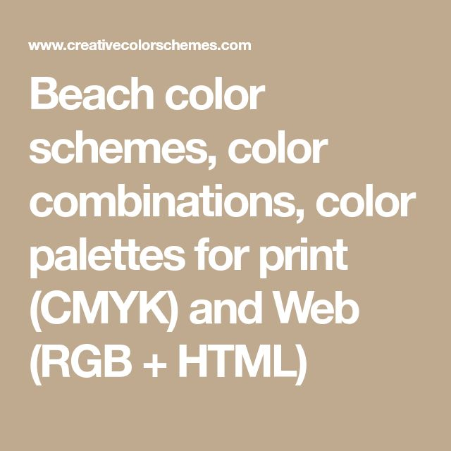 Beach color schemes, color combinations, color palettes for print (CMYK) and Web (RGB + HTML)