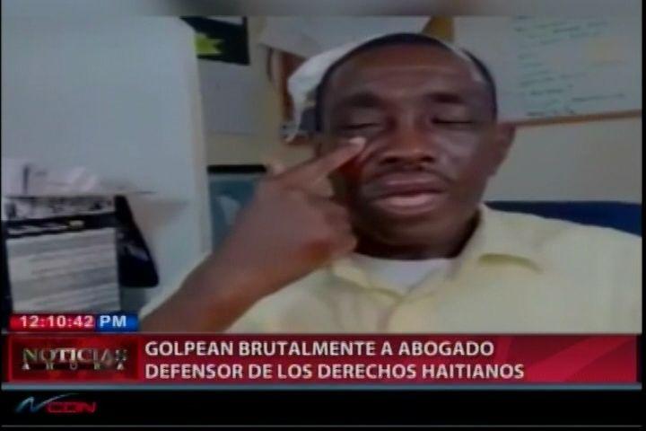 Golpéan Brutalmente a Abogado Defensor De Los Derechos Haitianos
