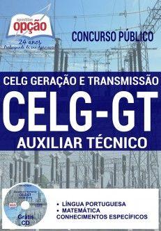 Adquira já sua Apostila preparatória do Concurso da CELG Geração e Transmissão de Goiás / CELG GT - GO 2017, para o cargo Auxiliar Técnico. São 07 vagas com remuneração inicial de R$ 2.079,48, e carga horária de 40h semanais. O candidato deve possuir nível médio. As inscrições serão realizadas no site da UFG, centrodeselecao.ufg.br de 01 de fevereiro a 23 de março. A taxa de inscrição é de R$ 60,00. A prova está prevista para o dia 07 de maio, na cidade de Goiânia.