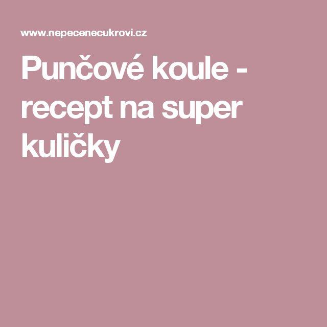 Punčové koule - recept na super kuličky