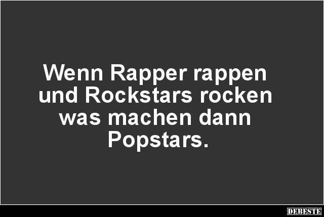 Wenn Rapper rappen und Rockstars rocken.. | Lustige Bilder, Sprüche, Witze, echt lustig