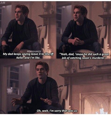 For some reason I read this in my mind I read it in KJ Apa's voice. - Archie Andrews - Riverdale