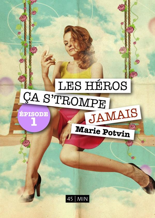 """Lancement de la série """"Les Héros, ça s'trompe jamais"""" à la fin mai 2012"""