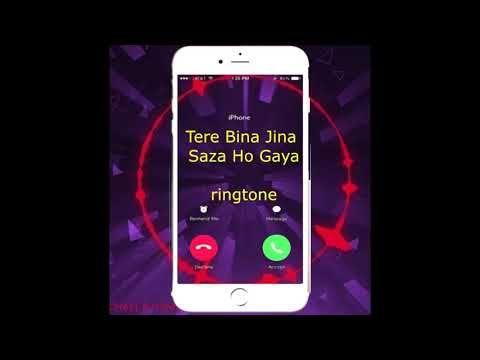 Tere Bina Jina Saza Ho Gaya ringtone download | Top ringtone