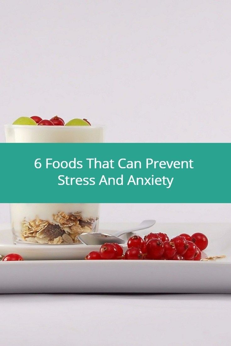 Here are 6 foods that research has shown can reduce your anxiety and stress.