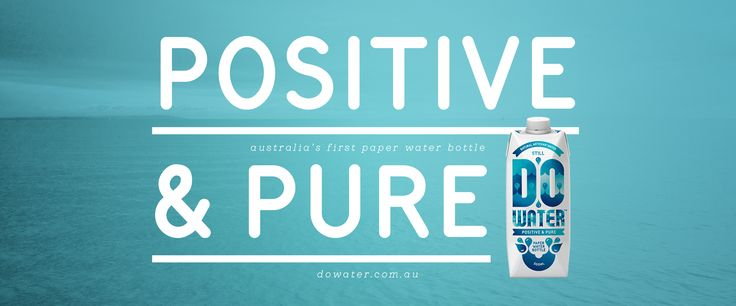 Do Water. Australia's first 'Positive & Pure' paper water bottle. #positiveandpure #dowater www.dowater.com.au