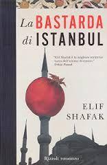 """Şafak, """"La bastarda di Istanbul"""" magico mondo quello decritto da Şafak, voglia di tornare a Istanbul e di mangiare."""