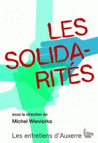 Les solidarités / Sous la direction de Michel Wieviorka . -  Editions Sciences humaines, 2017 http://bu.univ-angers.fr/rechercher/description?notice=000897079&champ=tout&recherche=9782361064235&start=&end=