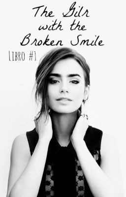 The Girl With The Broken Smile {Español}