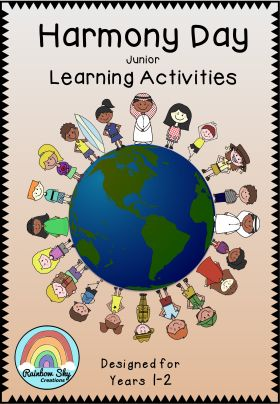Harmony Day Junior Pack Years 1-2 Resources are designed to encourage students to think about the core values of Harmony Day and how they can contribute to a happier and peaceful world. Activities include literacy, numeracy and creative thinking tasks. ~ Rainbow Sky Creations ~