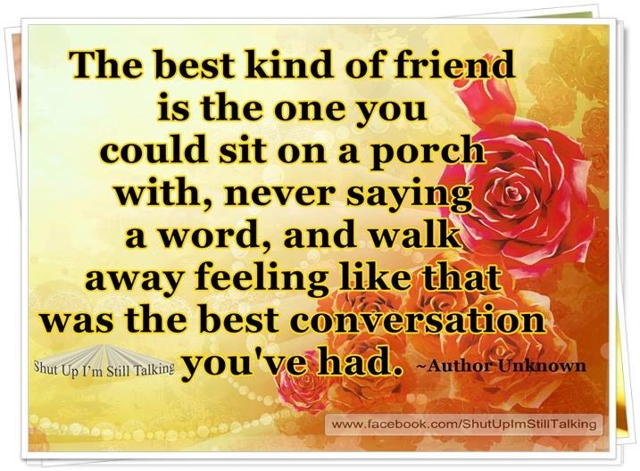 The Best Kind Of Friend Is The One You Could Sit On A Porch With,