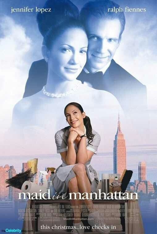 MAID IN MANHATTAN (2002) Stars: Jennifer Lopez, Ralph Fiennes. He is not my idea of a romantic leading man but it is a good movie.