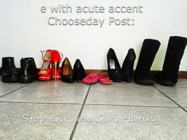 e with acute accent: Chooseday: Stopping Girl on Girl Hate