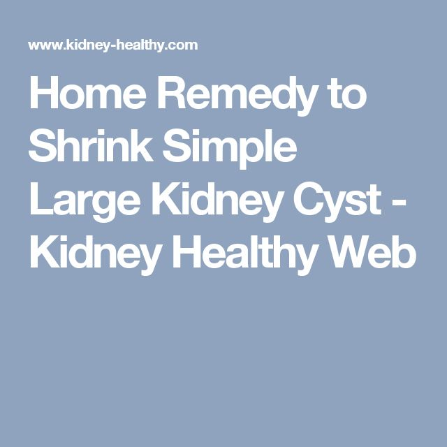 Home Remedy to Shrink Simple Large Kidney Cyst - Kidney Healthy Web