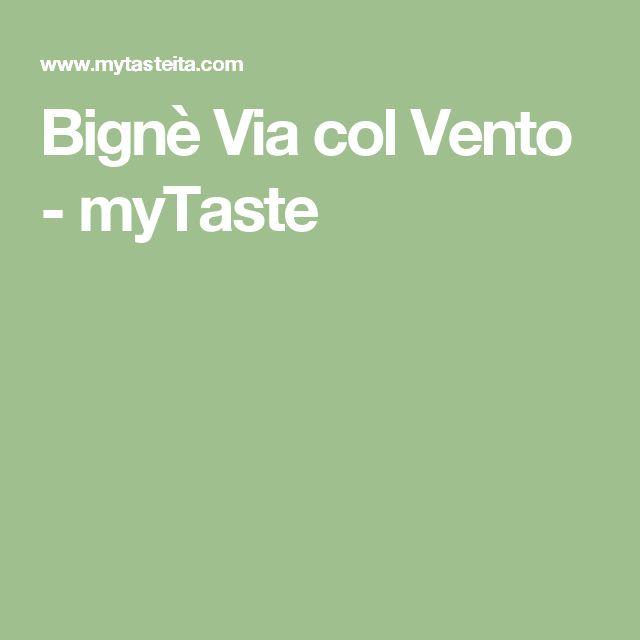 Bignè Via col Vento - myTaste