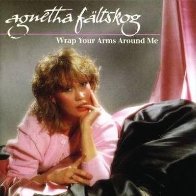 Agnetha Faltskog - Wrap your arms around me