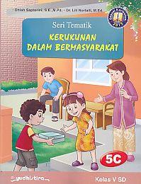 Seri Tematik Kerukunan Dalam Bermasyarakat 5C Kelas V SD.Dhiah Saptorini - AJIBAYUSTORE