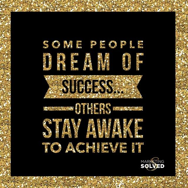 Some People Dream of Success, Others Stay Awake to Achieve It. Success Quotes, Black and Gold, Quotes about Success. #MarketingSolved