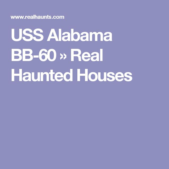 USS Alabama BB-60 » Real Haunted Houses