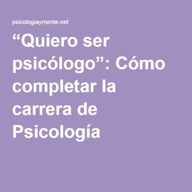 """""""Quiero ser psicólogo"""": Cómo completar la carrera de Psicología"""