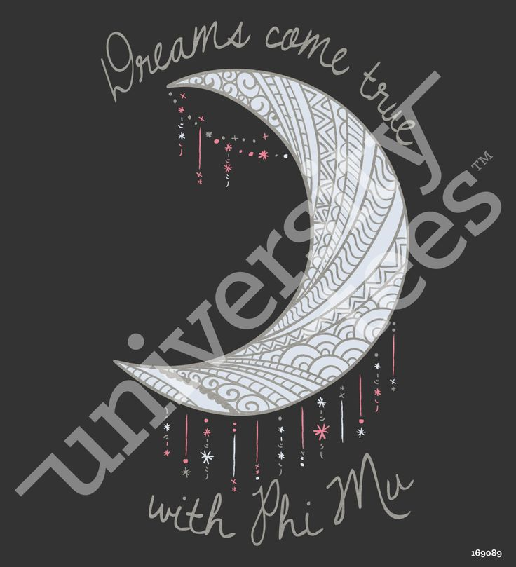 Dreams come true with Phi Mu I made by University Tees I apparel designs | custom sorority apparel I bid day I moon designs