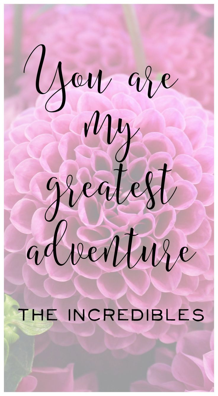 You are my greatest adventure Love Quotes Wedding