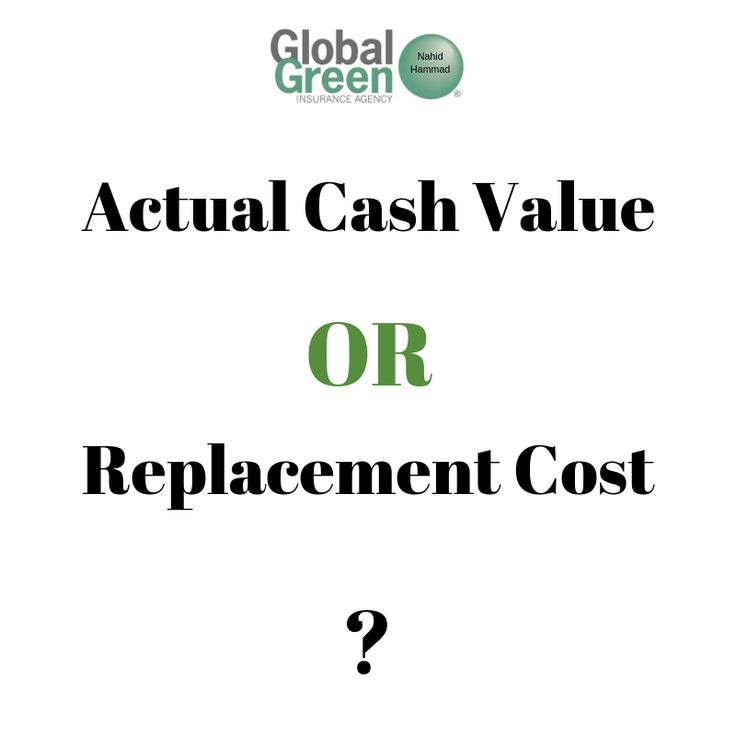 Actual cash value means that your insurance provider will