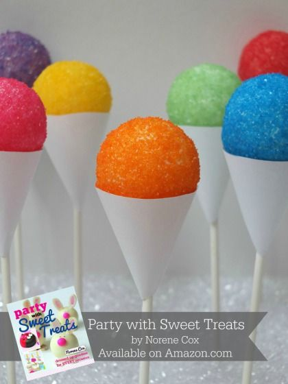 Snow cone cake pops, no bake cake pops, easy summer dessert, Party with Sweet Treats book by Norene Cox