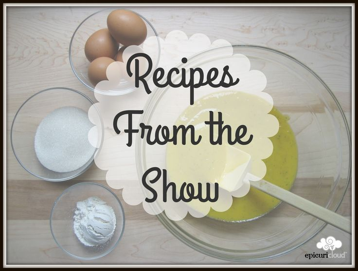 Recipes from the Show - Epicuricloud