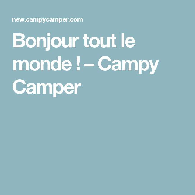 Bonjour tout le monde! – Campy Camper