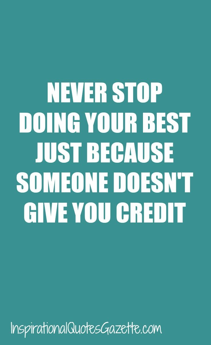 Never Stop Doing Your Best Just Because Someone Doesn't ...