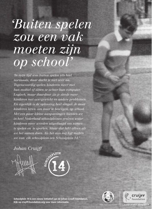 'Buitenspelen is belangrijk.' #JohanCruijff 'Zou een vak op school moeten zijn!' Volmondig mee eens!