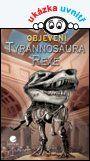 Objevení Tyrannosaura rexe — Dixon Dougal | Knihy GRADA.SK