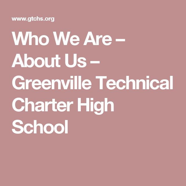 Who We Are – About Us – Greenville Technical Charter High School