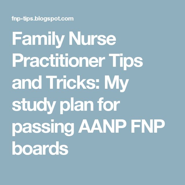 Family Nurse Practitioner Tips and Tricks: My study plan for passing AANP FNP boards