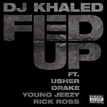 Fed Up (DJ Khaled song) - Wikipedia, the free encyclopedia