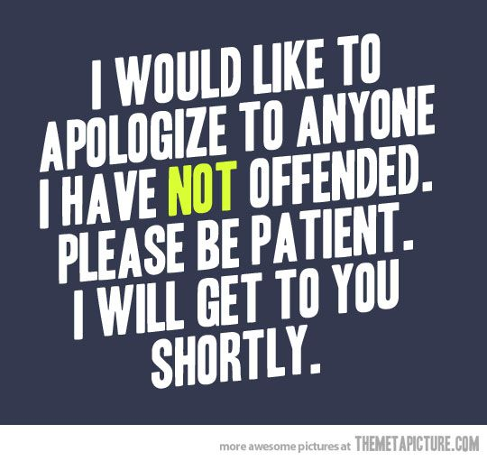 public service announcement....: Funny Sayings, Funny Pictures, Offended, Funny Stuff, Funny Quotes, Funny Animal, Animal Funny, True Stories, Be Patient