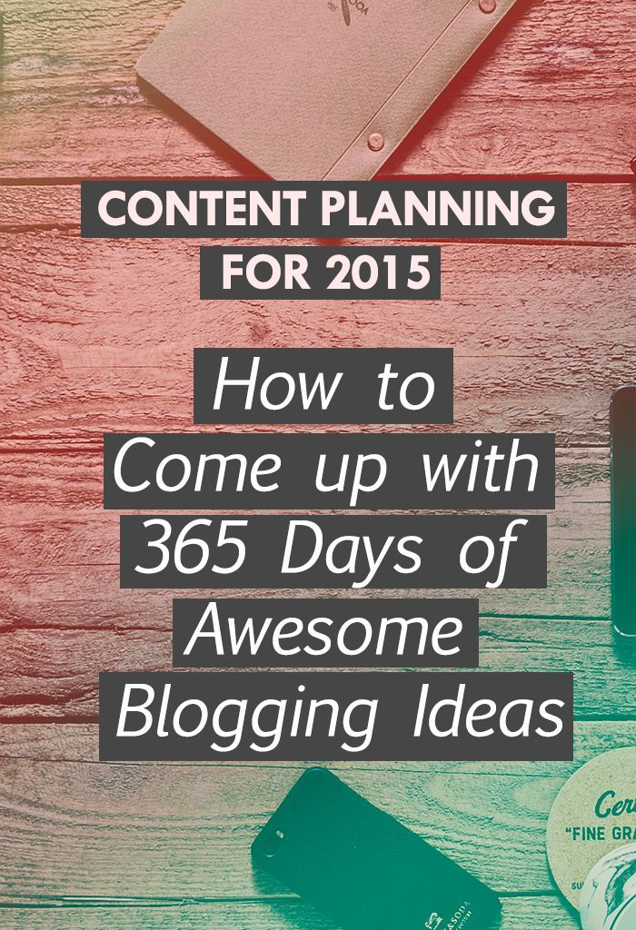 How to Come Up With 365 Days of Awesome Blogging Ideas. Content creation planning for 2015. SEO and social media predictions.
