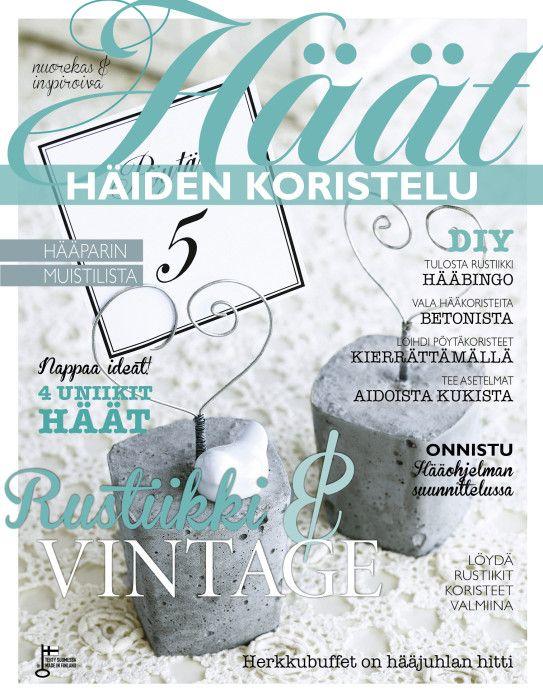 Häiden koristelu Rustiikki & Vintage -erikoisnumero Häät-lehden verkkokaupasta 1,95 €