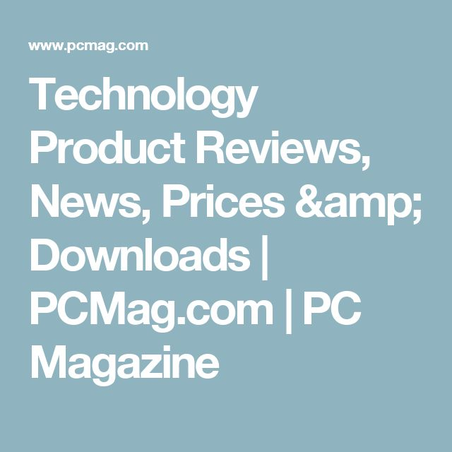 Technology Product Reviews, News, Prices & Downloads   PCMag.com   PC Magazine