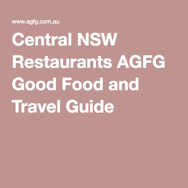 Central NSW Restaurants AGFG Good Food and Travel Guide
