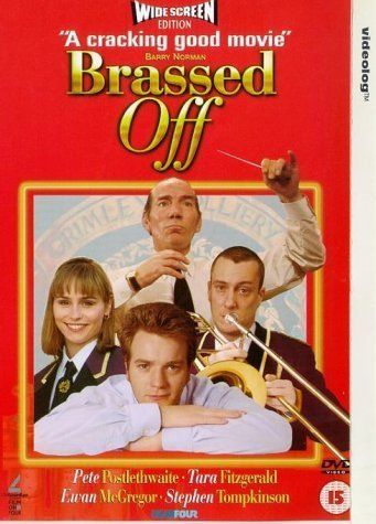 Brassed Off (1996) Poster - Danny: The truth is, I thought it mattered, I thought that music mattered. But does it? Bollocks! Not compared to how people matter.